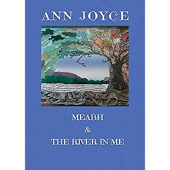 Meabh & the River in Me by Ann Joyce - 9781999720445 Book
