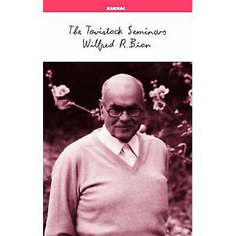 The Tavistock Seminars by Wilfred R. Bion