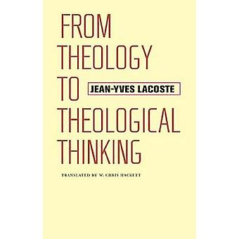 From Theology to Theological Thinking by JeanYves Lacoste