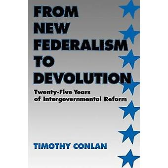 From New Federalism to Devolution by Timothy J. Conlan