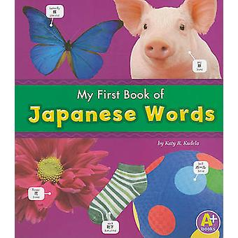 My First Book of Japanese Words by Kudela &  & Katy & R.