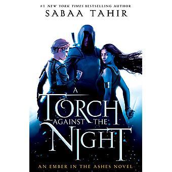 A Torch Against the Night de Sabaa Tahir