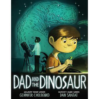 أبي والديناصور من قبل جينيفر تشولدينكو ويتضح من قبل دان سانتات