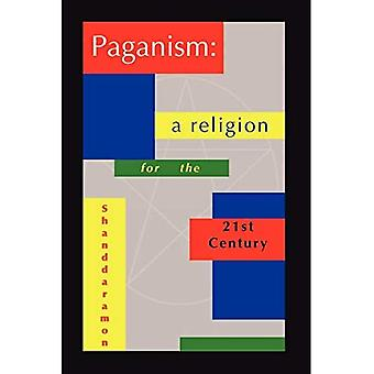 Paganism: A Religion for the 21st Century