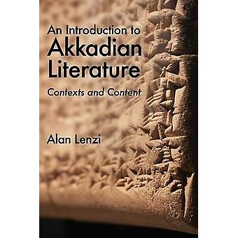 An Introduction to Akkadian Literature Contexts and Content