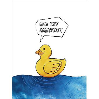 Quack Quack Motherducker! Art print Madeleine paper 200 gr. matt small size 40 x 30 cm
