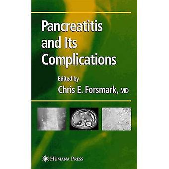 Pankreatitis und seine Komplikationen von Forsmark & Chris E.