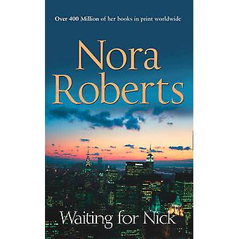 Stanislaskis - Waiting For Nick by Nora Roberts - 9780263896503 Book