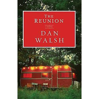 The Reunion - A Novel by Dan Walsh - 9780800721213 Book