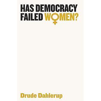 Has Democracy Failed Women? by Drude Dahlerup - 9781509516377 Book