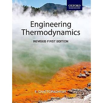 Engineering Thermodynamics (1st Revised edition) by P. Chattopadhyay