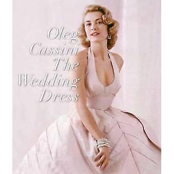 The Wedding Dress by Oleg Cassini - 9780847861170 Book