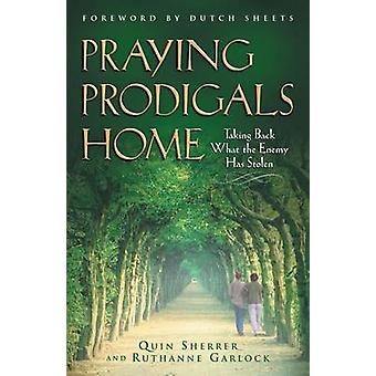 Praying Prodigals Home by Quin Sherrer - 9780800797119 Book