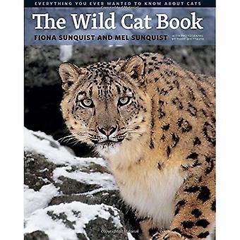 Wild Cat boken: Allt du någonsin velat veta om katter