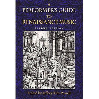 Een Performer's Guide to renaissancemuziek (publicaties van de vroege muziek Instituut) (publicaties van de vroege muziek Instituut)