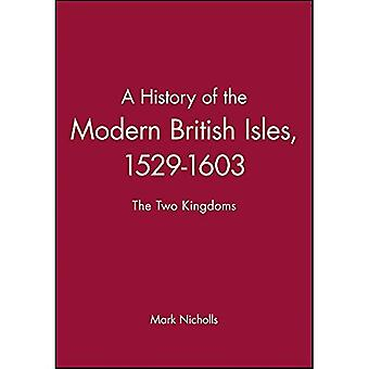 Eine Geschichte der modernen britischen Inseln, 1529-1603: der zwei-reiche