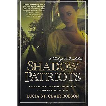 Patriotas de sombra: Um romance da revolução