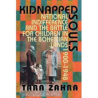 Entführte Seelen: Nationale Gleichgültigkeit und der Kampf um die Kinder in den böhmischen Ländern, 1900-1948