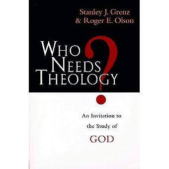 Who Needs theologie?: uitnodiging tot de studie van God