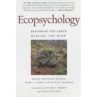 Ecopsychology  Restoring the Earth/Healing the Mind (Sierra Club Books Publication)
