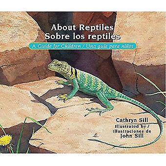 Environ Reptiles/Sobre Los Reptiles: Un Guide pour les enfants/Una Guia Para Ninos