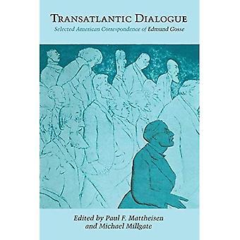 Transatlantiske dialog: Merket amerikanske korrespondanse av Edmund Gosse