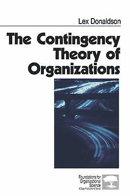 The Contingency Theory of Organizations by Donaldson & Lex