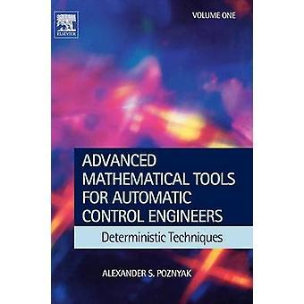 Esittämät matemaattisia työkaluja valvontajärjestelmien insinöörit Volume 1 deterministisiä Poznyak & Alexander S.