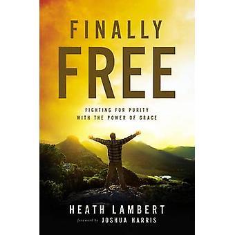 Endelig fri av Heath Lambert