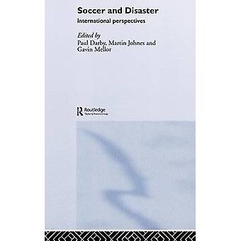 Soccer and Disaster International Perspectives by Darby & Paul