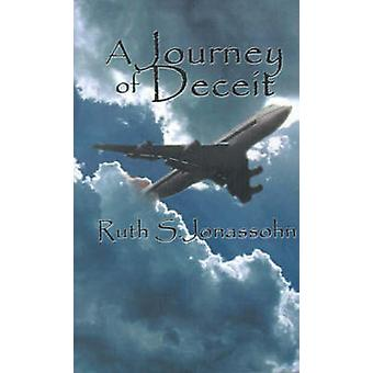 Een reis van bedrog door Jonassohn & Ruth S.
