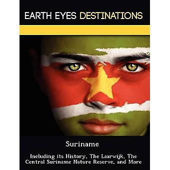 Surinam inkludert dens historien The Laarwijk den sentrale Surinam naturreservat og mer ved Browning & Renee