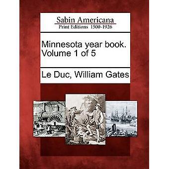 Minnesota-Jahrbuch. Band 1 von 5 von Le Duc & William Gates