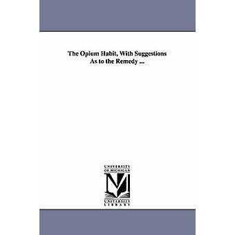 För Opium vana med förslag på botemedlet... av dag & Horace B.