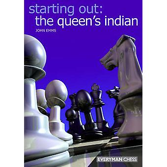 Starting Out The Queens Indian by Emms & John