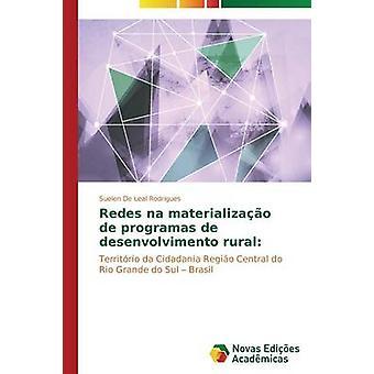 Redes na materializao de programas de desenvolvimento rural par De Leal Rodrigues hanene