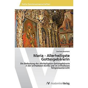 Maria Allerheiligste Gottesgebrerin par Jovanovic Svetlana