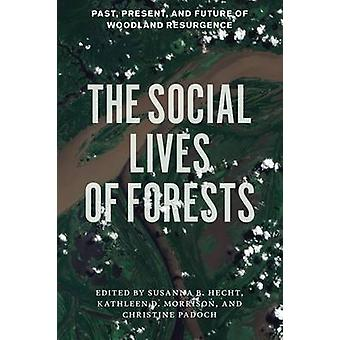 Social Lives of Forests - Past - Present - and Future of Woodland Resu