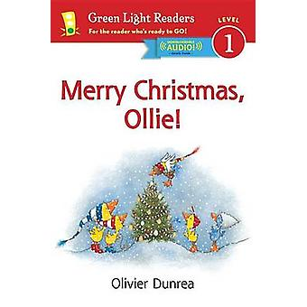 Merry Christmas - Ollie! by Olivier Dunrea - 9780544553941 Book