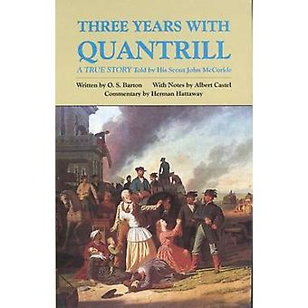 Three Years with Quantrill - A True Story (New edition) by John McCork