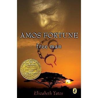 Amos Fortune - Free Man by Yates - Elizabeth/ Unwin - Nora Spicer (IL