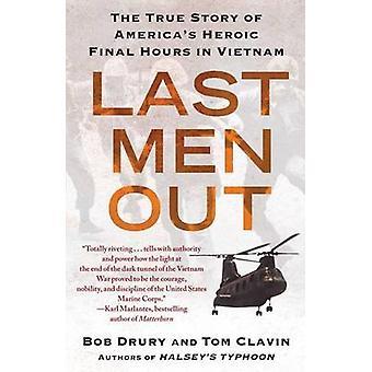 Last Men Out - The True Story of America's Heroic Final Hours in Vietn
