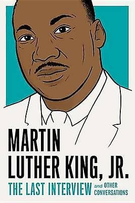 Martin Luther King - Jr. - The Last Interview by Martin Luther King -