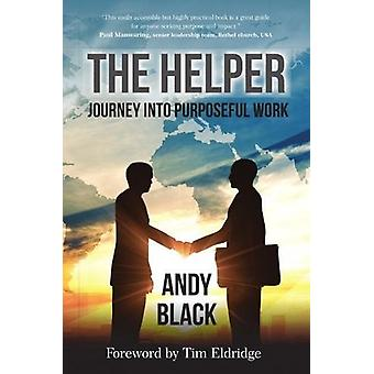 The Helper - Journey into Purposeful Work by Andy Black - 978191108676