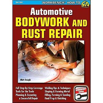 Automotive Bodywork and Rust Repair by Matt Joseph - 9781932494976 Bo