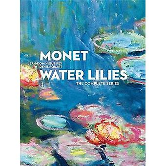 Monet - Water Lilies - The Complete Series by Jean Dominique Rey - Deni