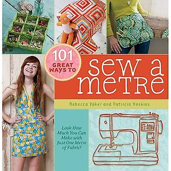 101 Great Ways to Sew a Metre: Look How Much You Can Make with Just One Metre of Fabric!