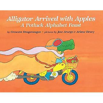Alligator Arrived with Apples - A Potluck Alphabet Feast by Crescent D