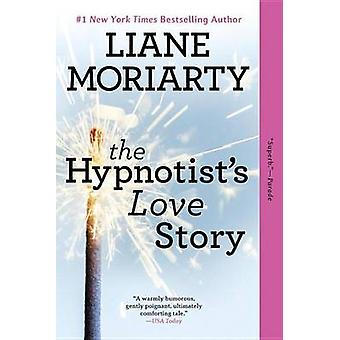 The Hypnotist's Love Story by Liane Moriarty - 9780425260937 Book