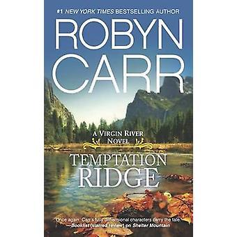 Temptation Ridge by Robyn Carr - 9780778315827 Book